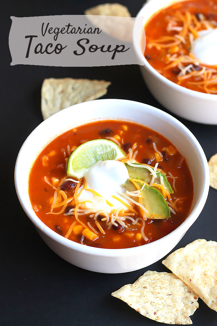 Vegetarian Taco Soup, if you like tacos and nachos, you will love this soup!