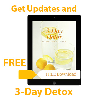 Get FREE Updates & 3-Day Detox Guide
