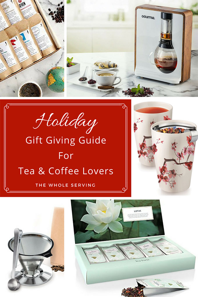 Holiday Gift Giving Guide for the Ultimate Tea and Coffee Lovers on your list.